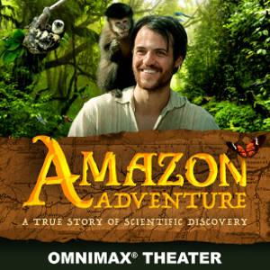 Amazon Adventure @ The Omnimax