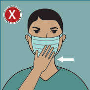 DON'T touch or adjust your face mask without cleaning your hands before and after.